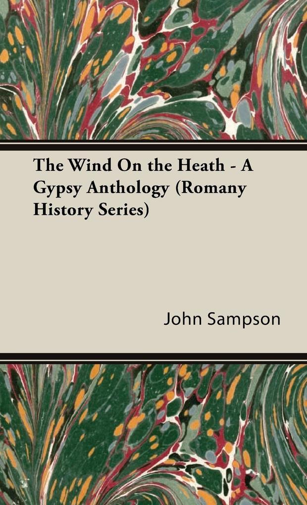 The Wind on the Heath - A Gypsy Anthology (Romany History Series) als Buch
