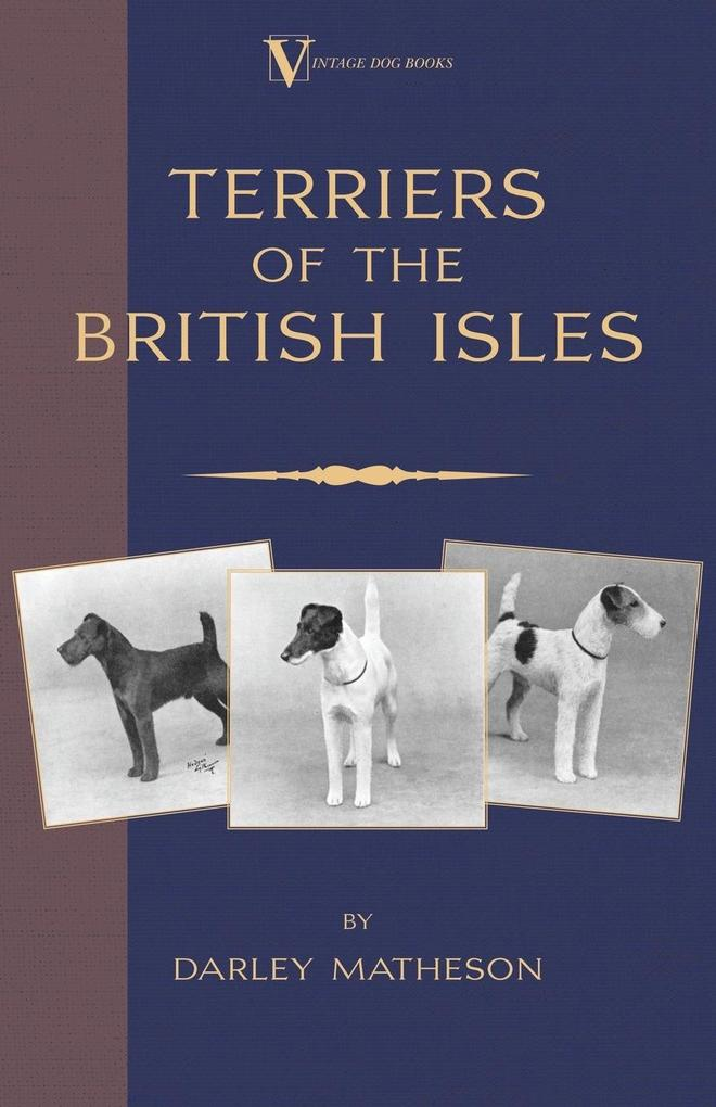 Terriers - An Illustrated Guide (a Vintage Dog Books Breed Classic) als Taschenbuch