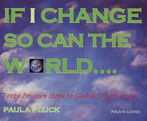 If I Change, So Can the World: Forty Positive Steps to Global Togetherness als Taschenbuch