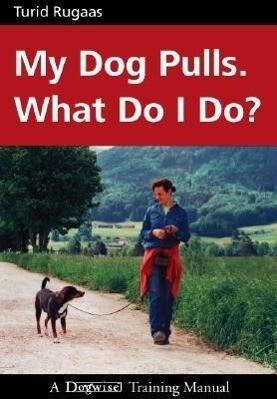 My Dog Pulls. What Do I Do? als Taschenbuch