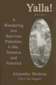 Yalla!: A Wandering Jew Survives Palestine, Cuba, Jamaica and America als Buch