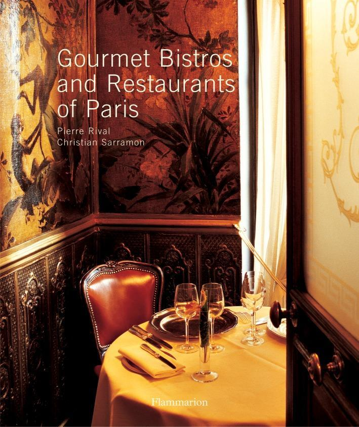 Gourmet Bistros and Restaurants of Paris: The City's Finest Tables als Buch