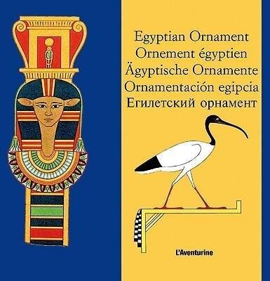 Egyptian Ornament/Ornement Egyptien/Agyptische Ornamente/Ornamentacion Egipcia als Taschenbuch
