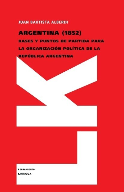 Argentina 1852 : bases y puntos de partida para la organización política de la República Argentina als Taschenbuch