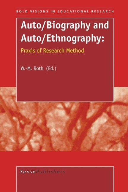Auto/Biography and Auto/Ethnography: Praxis of Research Method als Taschenbuch
