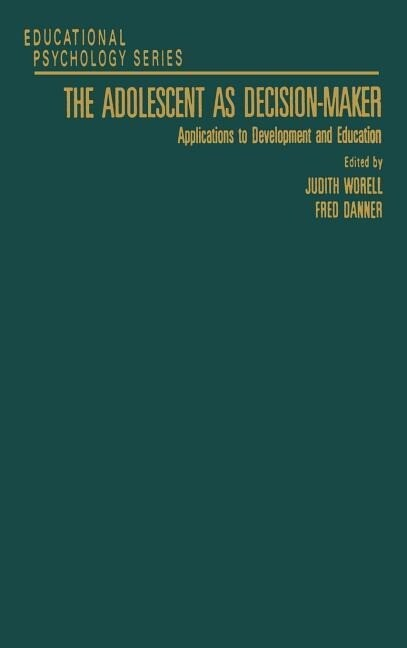 The Adolescent as Decision-Maker: Applications to Development and Education als Buch