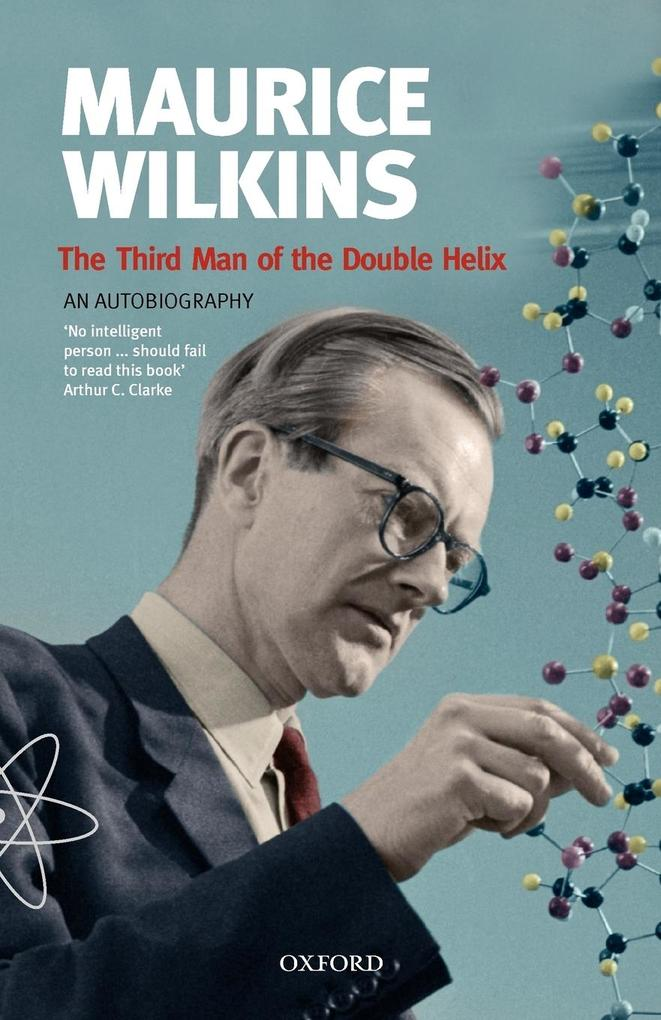 Maurice Wilkins: The Third Man of the Double Helix: An Autobiography als Taschenbuch