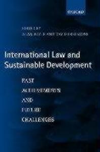 International Law and Sustainable Development: Past Achievements and Future Challenges als Buch