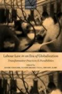 Labour Law in an Era of Globalization: Transformative Practices and Possibilities als Buch