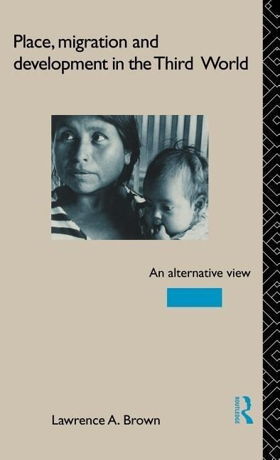 Place, Migration and Development in the Third World: An Alternative Perspective als Buch