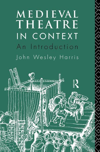 The Medieval Theatre in Context als Taschenbuch