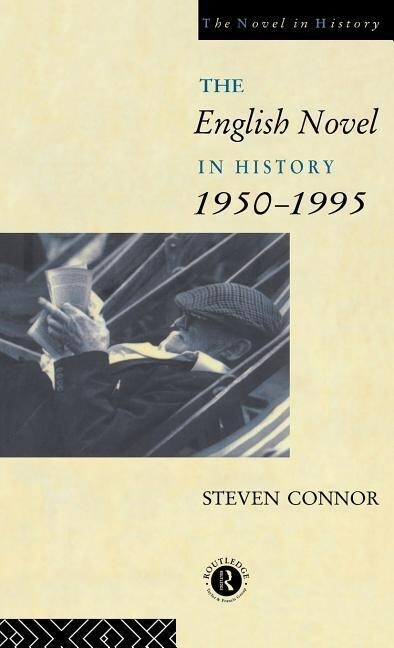 The English Novel in History, 1950 to the Present als Buch