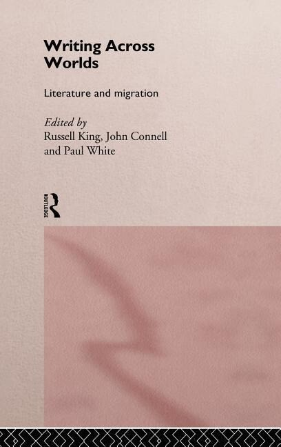 Writing Across Worlds: Literature and Migration als Buch
