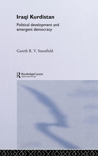 Iraqi Kurdistan: Political Development and Emergent Democracy als Buch