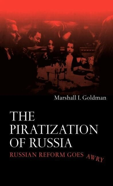 The Piratization of Russia: Russian Reform Goes Awry als Buch