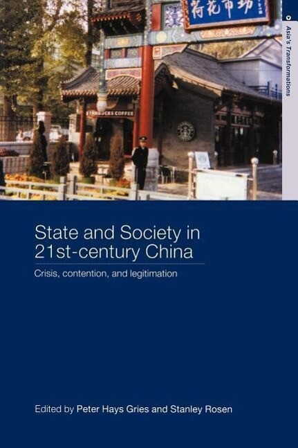 State and Society in 21st Century China: Crisis, Contention and Legitimation als Taschenbuch