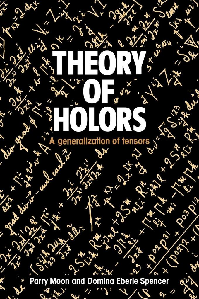 Theory of Holors: A Generalization of Tensors als Buch