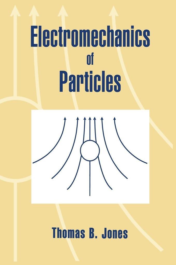 Electromechanics of Particles als Buch