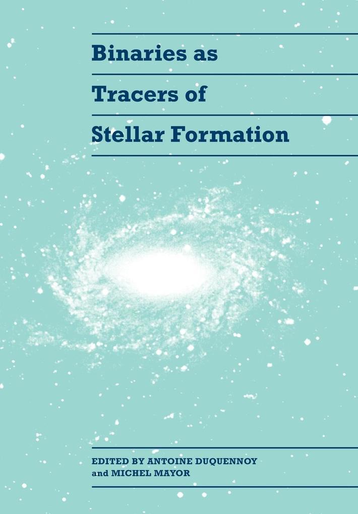 Binaries as Tracers of Stellar Formation als Taschenbuch