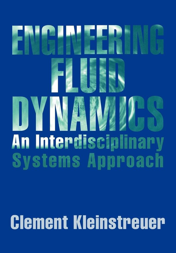 Engineering Fluid Dynamics: An Interdisciplinary Systems Approach als Buch