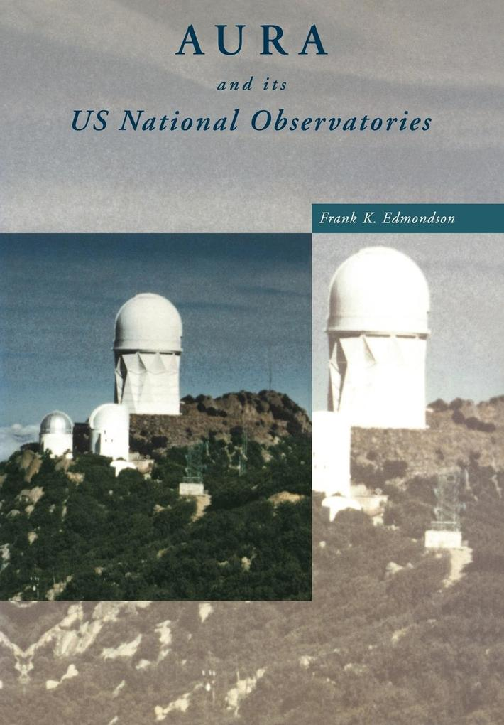 Aura and Its Us National Observatories als Buch
