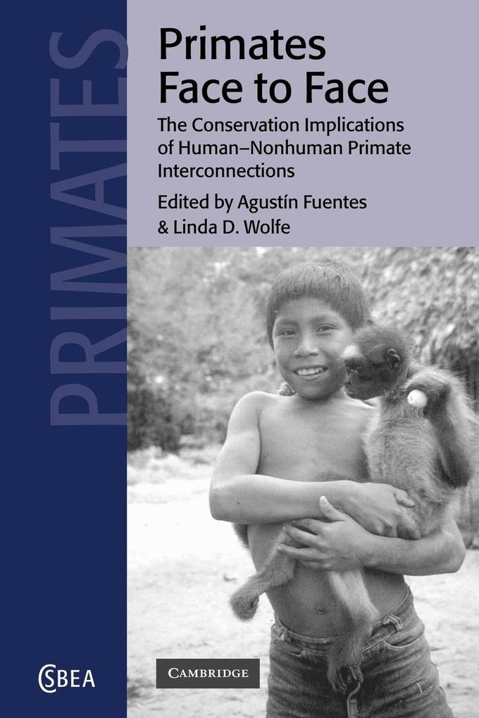Primates Face to Face: The Conservation Implications of Human-Nonhuman Primate Interconnections als Buch