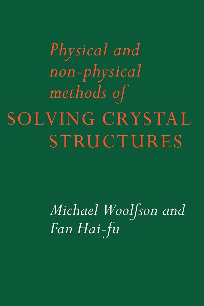 Physical and Non-Physical Methods of Solving Crystal Structures als Buch