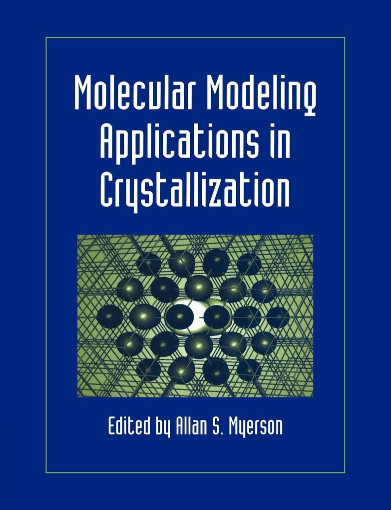 Molecular Modeling Applications in Crystallization als Buch