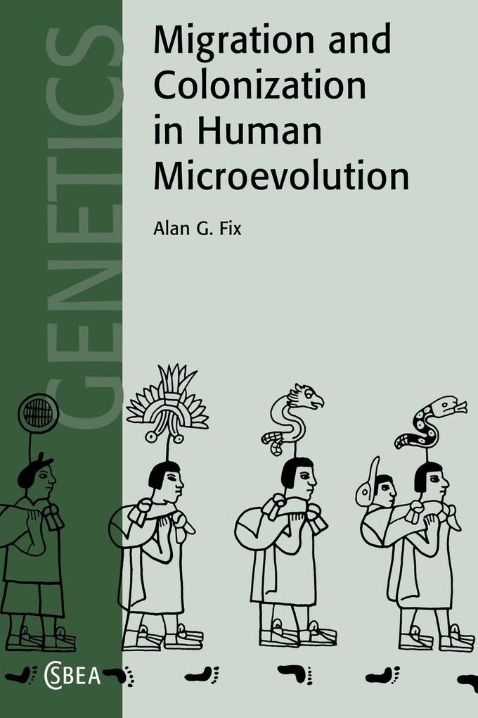 Migration and Colonization in Human Microevolution als Buch