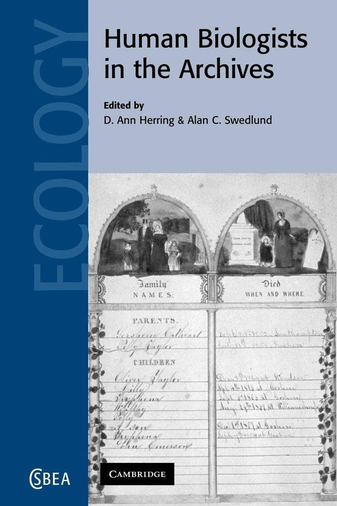 Human Biologists in the Archives: Demography, Health, Nutrition and Genetics in Historical Populations als Buch