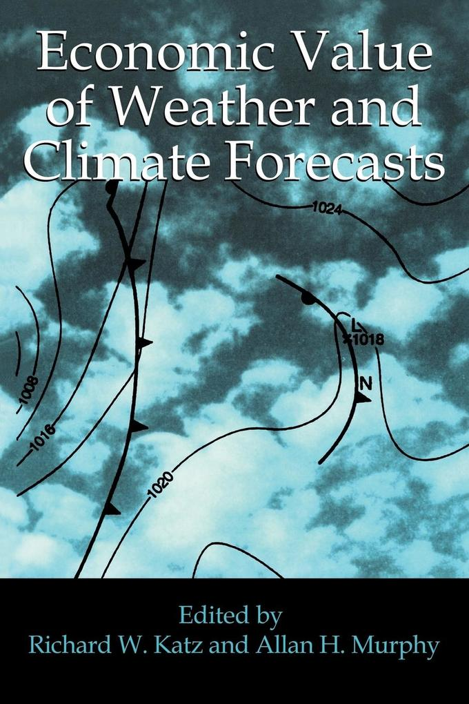 Economic Value of Weather and Climate Forecasts als Taschenbuch