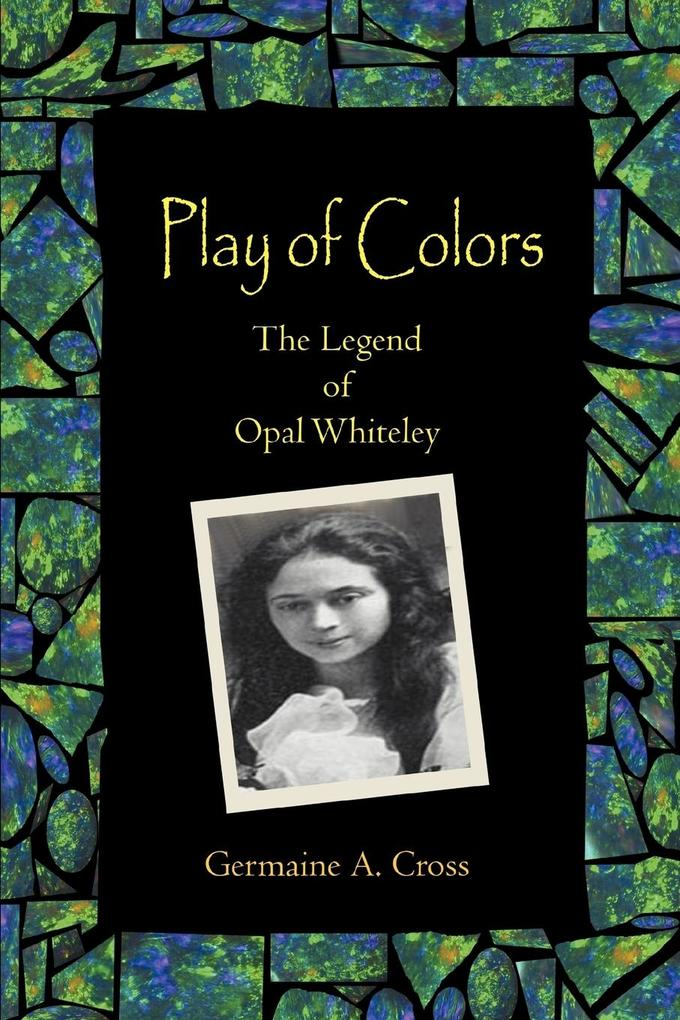 Play of Colors: The Legend of Opal Whiteley als Buch
