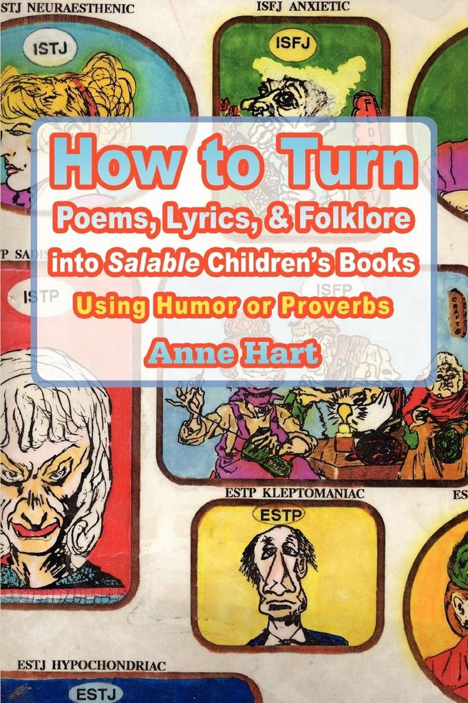 How to Turn Poems, Lyrics, & Folklore Into Salable Children's Books: Using Humor or Proverbs als Taschenbuch