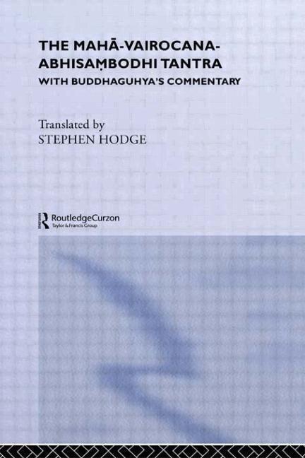 The Maha-Vairocana-Abhisambodhi Tantra: With Buddhaguhya's Commentary als Buch