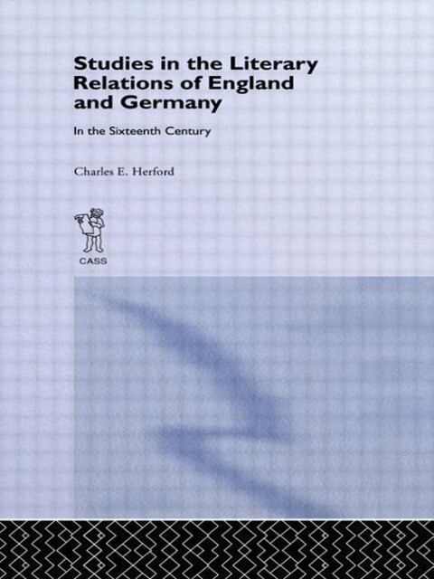 Studies in the Literary Relations of England and Germany in the Sixteenth Century als Buch