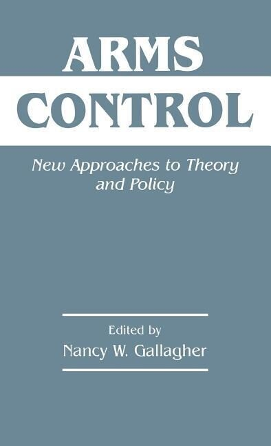 Arms Control: New Approaches to Theory and Policy als Buch