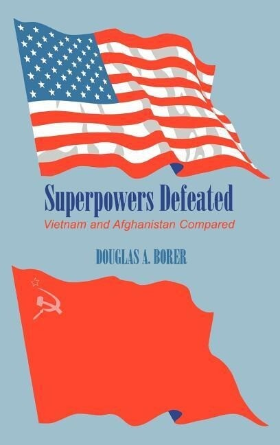 Superpowers Defeated: Vietnam and Afghanistan Compared als Buch