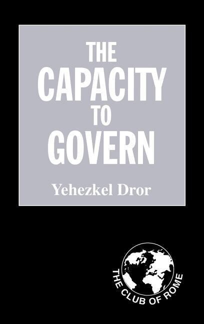 The Capacity to Govern: A Report to the Club of Rome als Buch