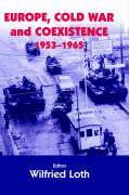 Europe, Cold War and Coexistence, 1955-1965 als Buch