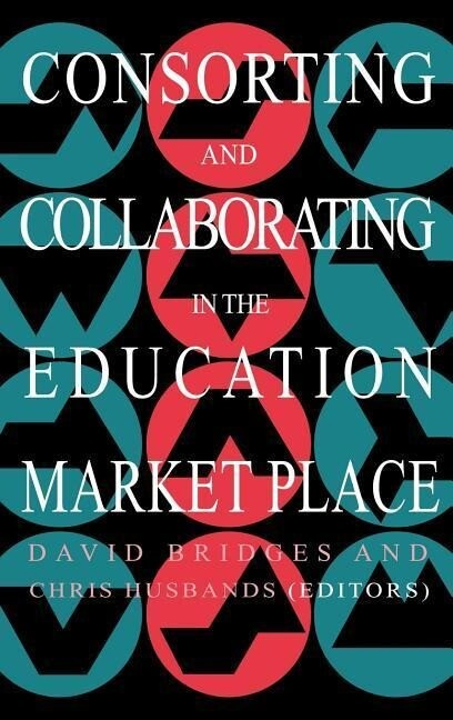 Consorting and Collaborating in the Education Market Place als Buch