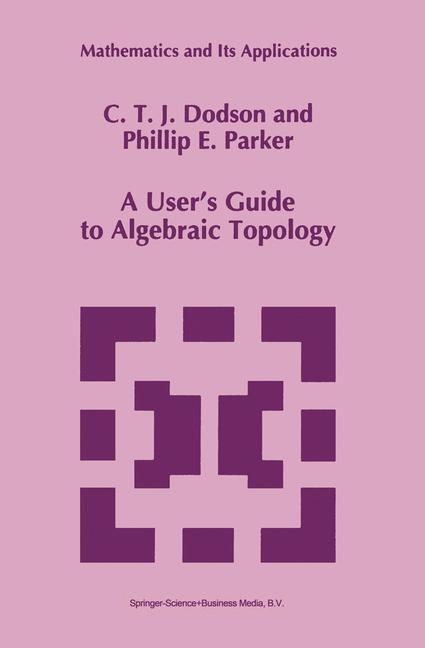 A User's Guide to Algebraic Topology als Buch