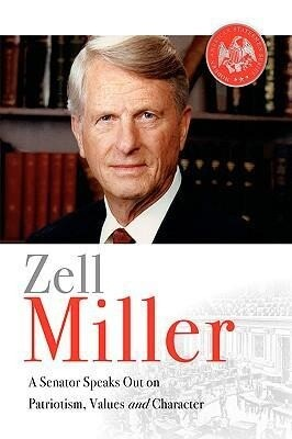 Zell Miller: A Senator Speaks Out on Patriotism, Values, and Character als Buch