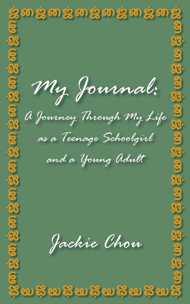 My Journal: A Journey Through My Life as a Teenage Schoolgirl and a Young Adult als Taschenbuch