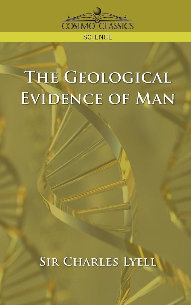 The Geological Evidence of Man als Taschenbuch