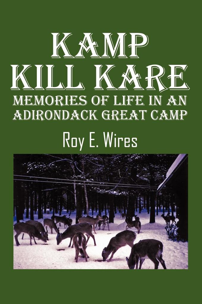 Kamp Kill Kare: Memories of Life in an Adirondack Great Camp als Taschenbuch