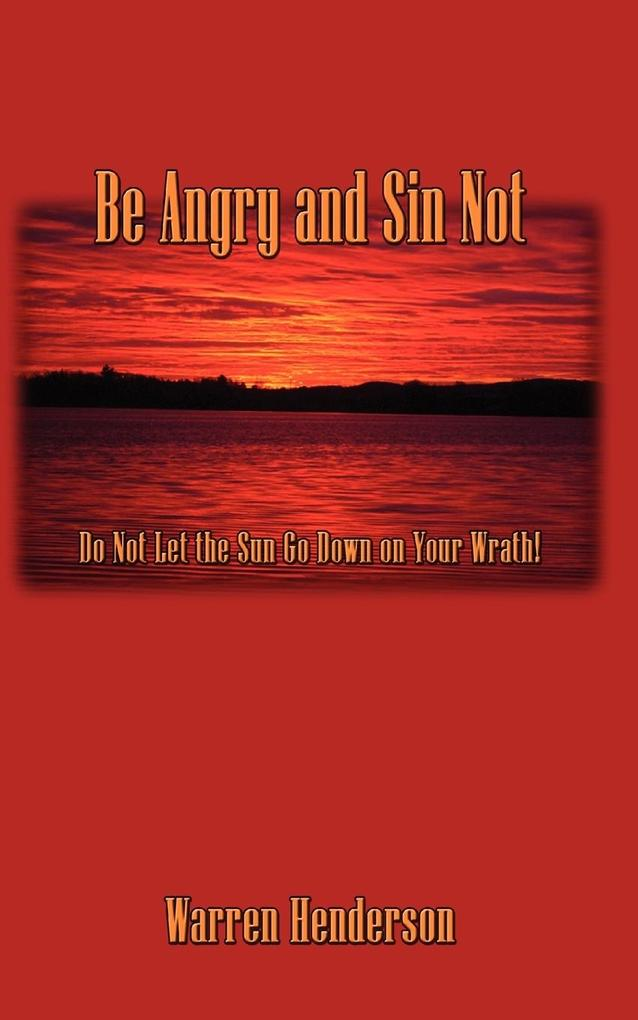 Be Angry and Sin Not als Taschenbuch
