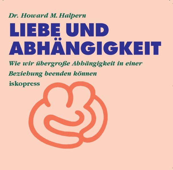 Liebe und Abhängigkeit. CD als Hörbuch