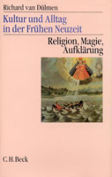 Kultur und Alltag in der Frühen Neuzeit Bd. 3: Religion, Magie, Aufklärung, 16.-18. Jahrhundert als Buch