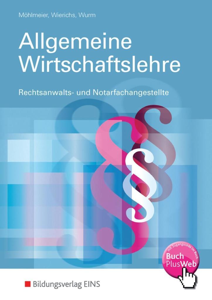 Allgemeine Wirtschaftslehre. Rechtsanwalts- und Notarfachangestellte. Lehr-/Fachbuch als Buch