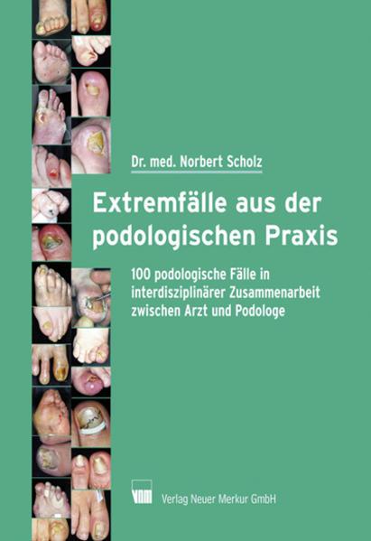 Extremfälle aus der podologischen Praxis als Buch